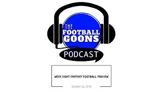 Week Eight Fantasy Football Preview | 10-22-2018