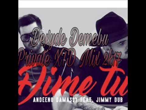 Andeeno Damassy ft. Jimmy Dub - Dime Tu (Dexyde Demebu Private XTD Mix 2k17) - [HQ]