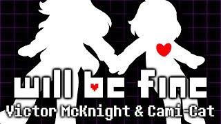 WILL BE FINE (DELTARUNE SONG) - Victor McKnight & Cami-Cat