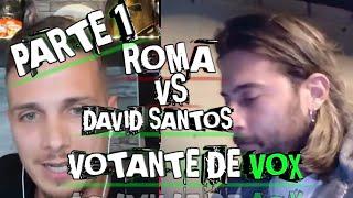 ROMA GALLARDO VS DAVID SANTOS, VOTANTE DE VOX / PRIMERA PARTE