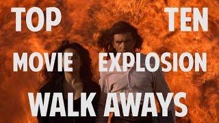 Top 10 Movie Explosion Walk Aways Quickie