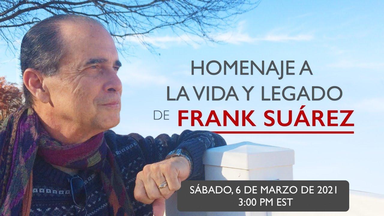Homenaje a La Vida y Legado de Frank Suárez