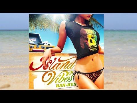 HAN-KUN - Island Vibes (Official Lyric Video)