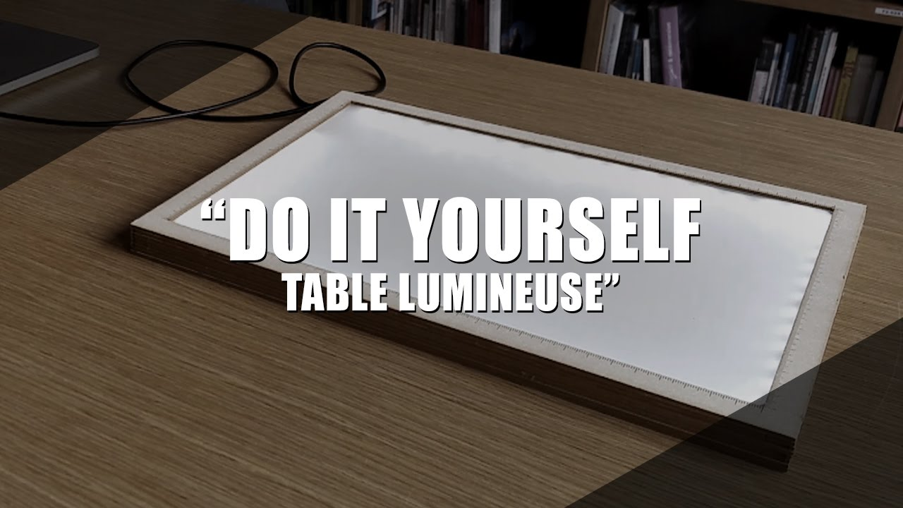Do It Yourself Table Lumineuse Youtube