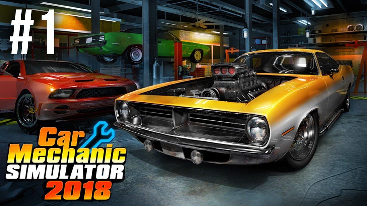 Car Mechanic Simulator 2018 1.5 >> Car Mechanic Simulator 2018 Gameplay Walkthrough Part 1 Fixing My First Car