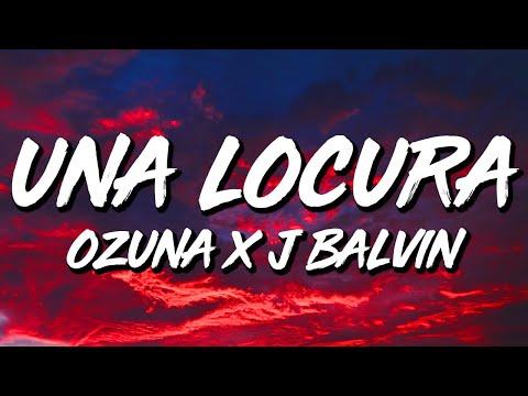 Ozuna x J Balvin – Una Locura (Letra/Lyrics)