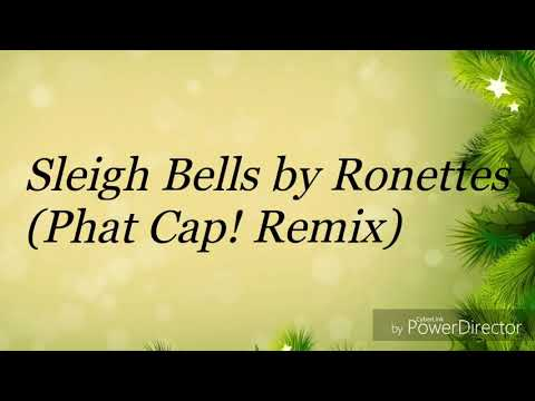 Lyric Video- Sleigh Bells by Ronettes (Phat Cap! Remix)