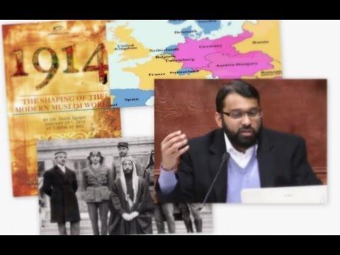 1914: The Shaping of the Modern Muslim World pt.1 - Dr. Yasir Qadhi (Jan 15, 2014)
