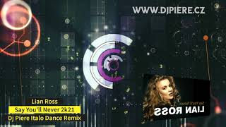 Lian Ross - Say You'll Never 2k21 (Dj Piere Italo Dance extended remix)
