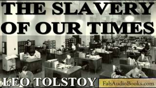TOLSTOY - The Slavery of Our Times by Leo Tolstoy - Unabridged audiobook - FAB