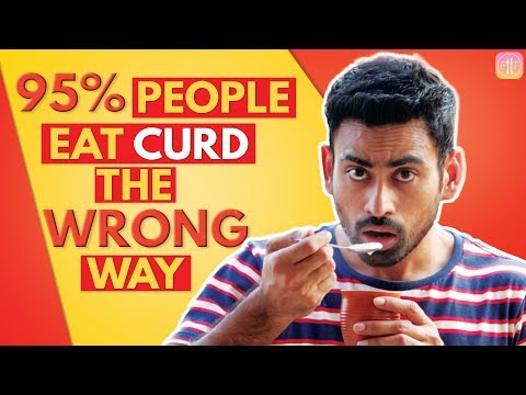 7 Reasons You Are Eating Curd the Wrong Way