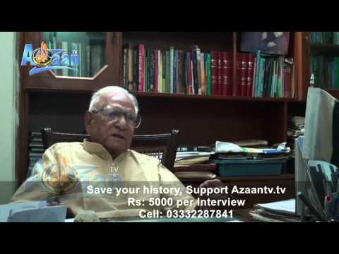 Interview of Chaudhry M.A Shaida on Pakistan Movement