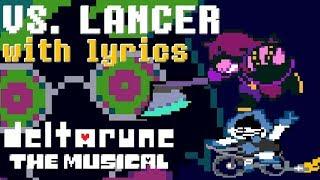 Vs. Lancer WITH LYRICS - deltarune THE MUSICAL IMSYWU