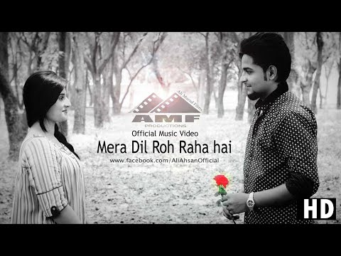 Mera dil ro raha hai - Ali Ahsan -Original  Official Music video 2014