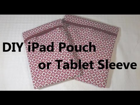 how to make iPad cases or Tablet Sleeve , laptop pouch DIY Tutorial ...