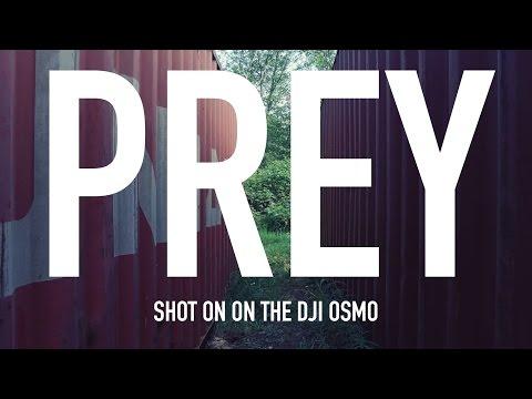 PREY  A Short Action Film  DJI Osmo