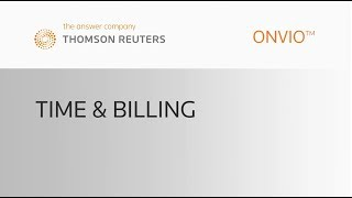 Thomson Reuters Onvio - Time and billing