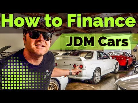 How To Finance An Imported JDM Car