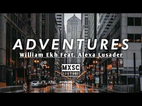 william-ekh---adventures-(feat.-alexa-lusader)-//nocopyright