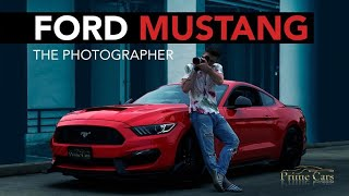 Ford Mustang   The Photographer by Prime Cars Rental เช่ารถหรู เช่ารถสปอร์ต เช่ารถ Supercar EP. 5