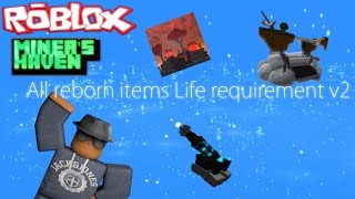 Miners Haven: All reborn items Life requirement v2