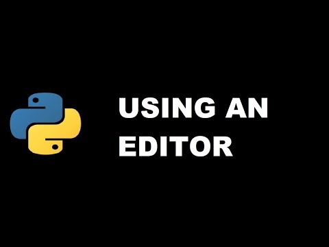 Using an editor to code in Python