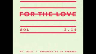 Sol ft. Dice - For The Love
