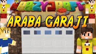 ARABA GARAJI YAPIYORUM! - Minecraft Ultra CrazyCraft #8