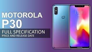 Motorola P30  Specifications |  Moto P30 Price | Motorola P30 Specs | Motorola P30 Release Date