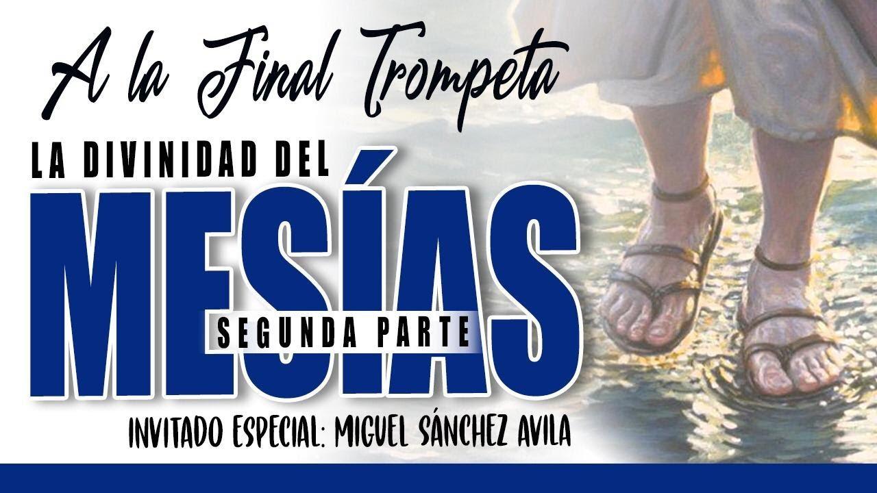 🔴A LA FINAL TROMPETA #91 'LA DIVINIDAD DEL MESÍAS 2da Parte'   DIAMOND