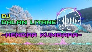 Download Lagu DJ DALAN LIYANE - HENDRA KUMBARA REMIX DANGDUT FULL BASS TERBARU 2020 mp3