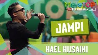 Cover images Jampi - Hael Husaini - Persembahan LIVE - MeleTOP Episod 245 [11.7.2017]