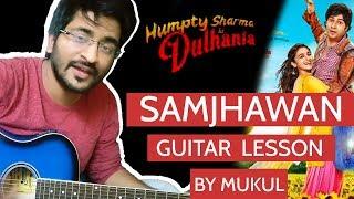 (Lesson) Mai Tainu Samjhawan - Humpty Sharma Ki Dulhania | Guitar Tabs | By Mukul | Fledglings