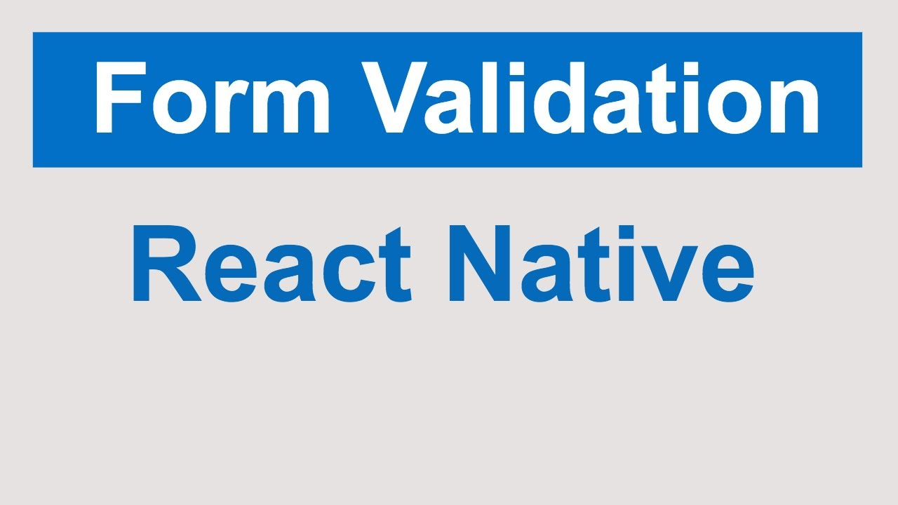 React Native Form Validations | React Native tutorials for beginners