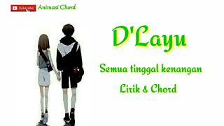 Lirik & Chord lagu D'Layu - Semua tinggal kenangan
