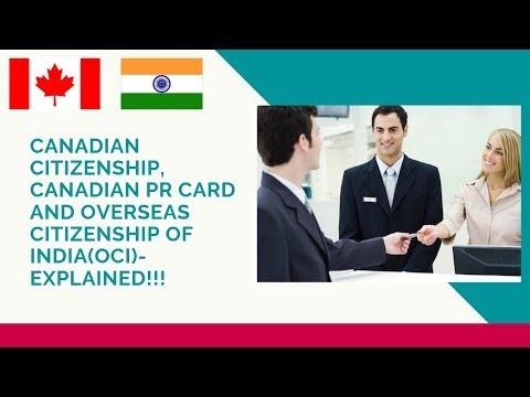 Canadian PR Card/Canadian Citizenship Or Passport/Overseas Citizenship Of India(OCI)-Explained.