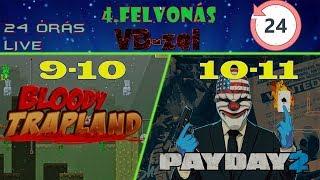 24 ÓRÁS LIVE - 4.felvonás (Bloody Trapland, PayDay2)