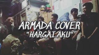 Download Armada - Hargai Aku   cover by (WARGA SINI EMANG BEGINI)