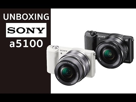 Unboxing +  Preview Sony a5100