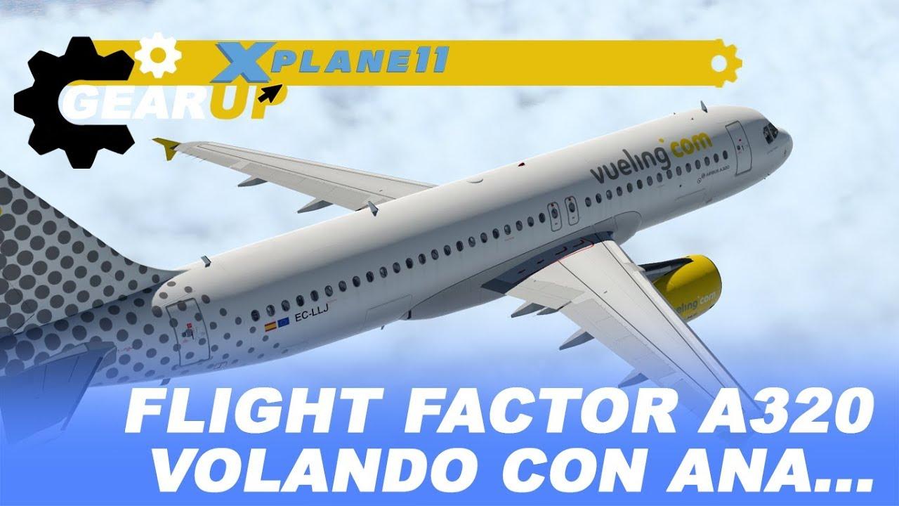 X-Plane 11   Flight Factor A320   ¡Volando con Ana!   BCN