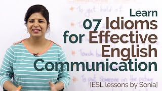 Learn 07 English idioms for effective communication – Practice English speaking