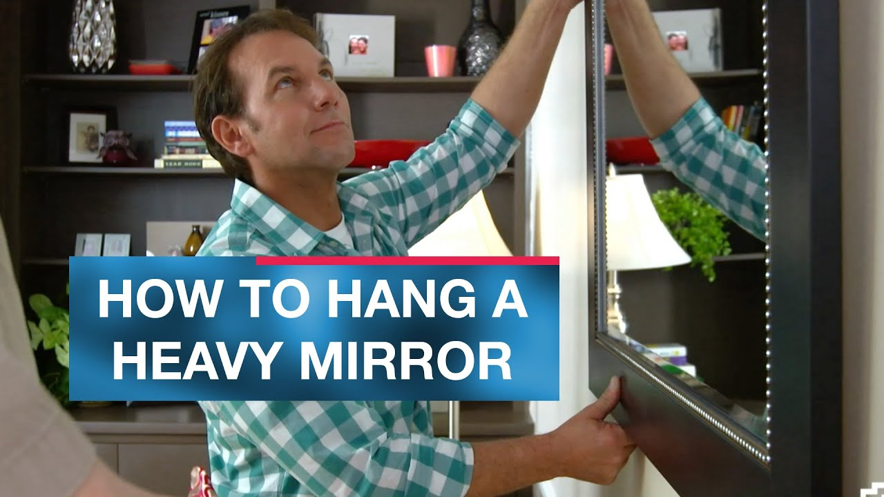 How To Hang A Heavy Mirror Or Picture Youtube