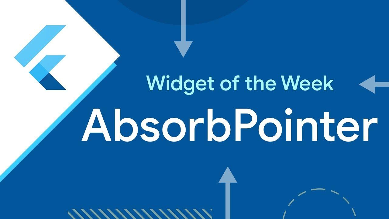 AbsorbPointer (Flutter Widget of the Week)