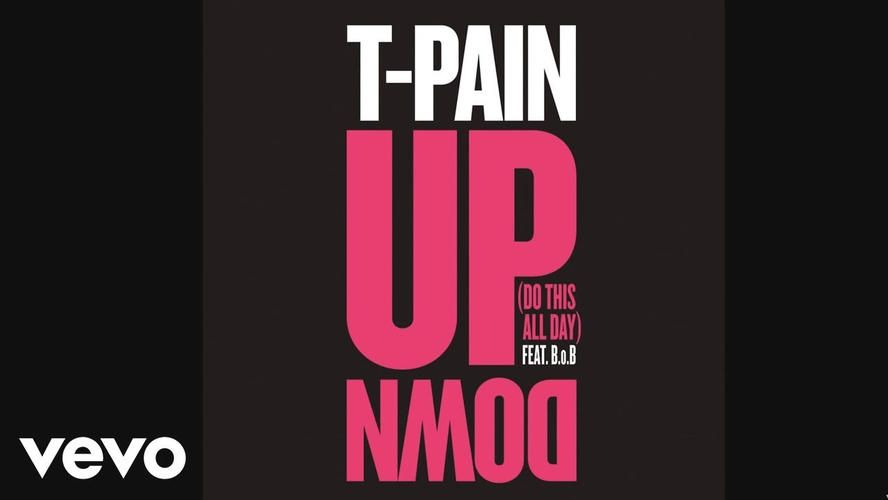 Download T-Pain - Up Down (Do This All Day) (Audio) ft. B.o.B