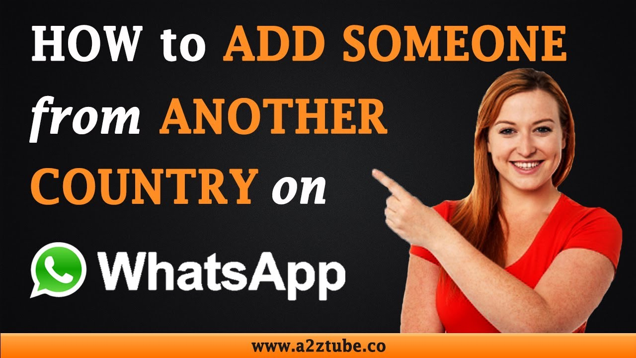 How to Add Someone from Another Country on WhatsApp