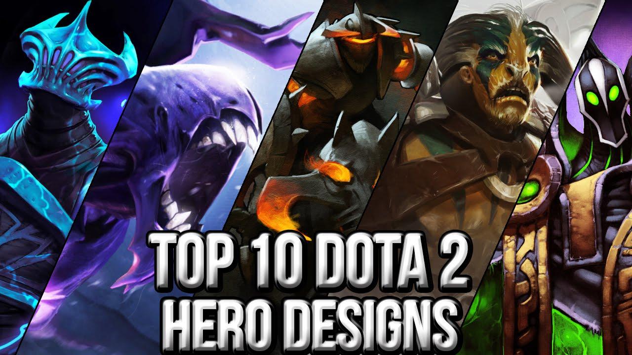 top 10 dota 2 hero designs youtube