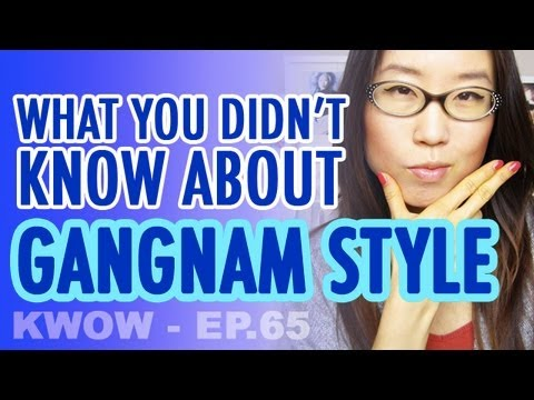 What's Gangnam Style? Who's Psy? Where's Gangnam? (KWOW #65)