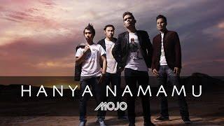 ''Hanya NamaMu'' - MOJO (Official MTV)
