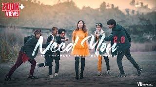 VU Tiprasa | Need You 2.0 | Official Mv