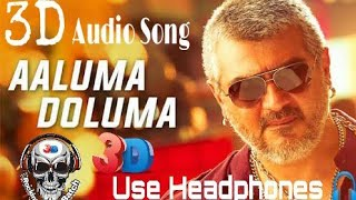 Vedalam - Aaluma Doluma | 3D Surround Sound | ( Use Headphone ) | Anirudh Ravichander